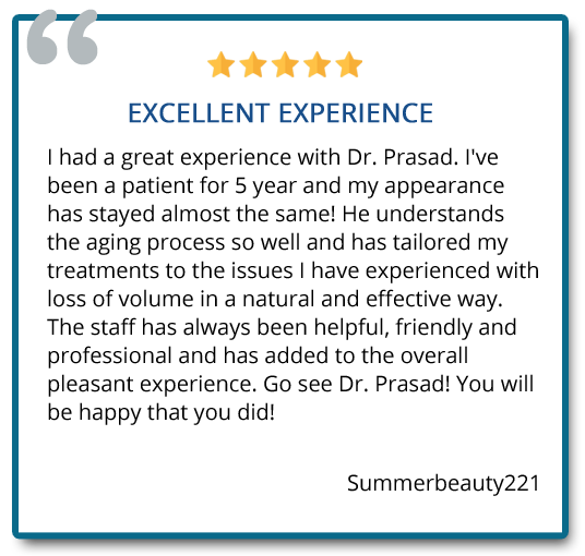 Patient review on injectable fillers procedure done at Prasad Cosmetic Surgery New York City